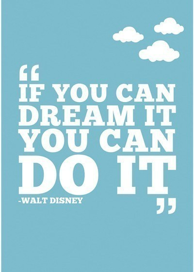 walt-disney-if-you-can-dream-it-you-can-do-it
